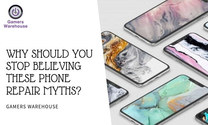 Why Should You Stop Believing These Phone Repair Myths