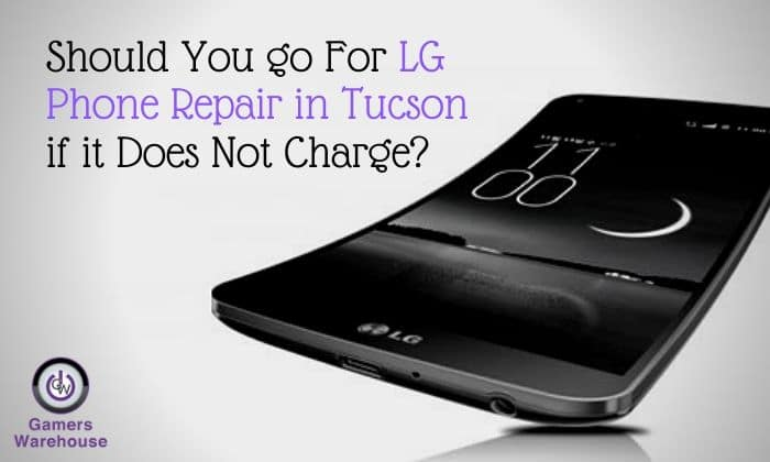 Should You go For LG phone Repair in Tucson if it Does Not Charge